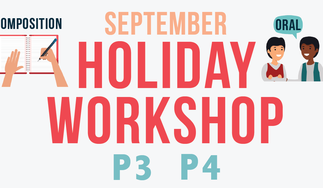 P3 P4 Oral Composition Holiday Workshop Sep 2021