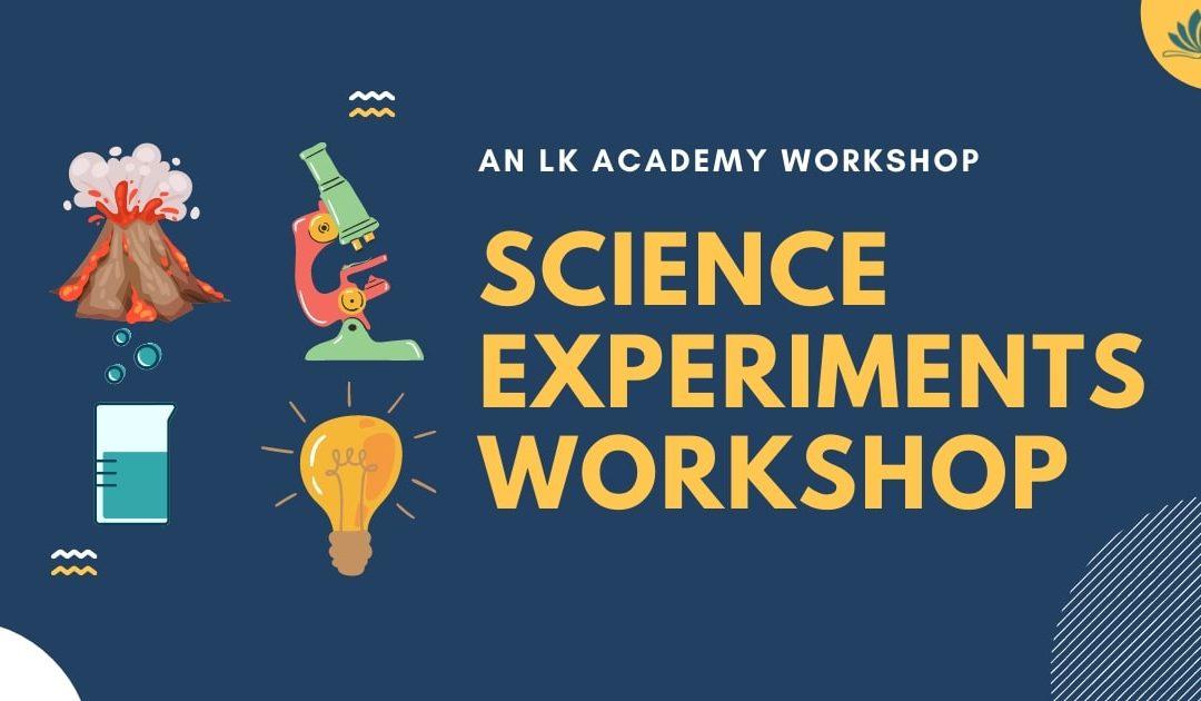 Science Experiments Workshop Nov/Dec 2021